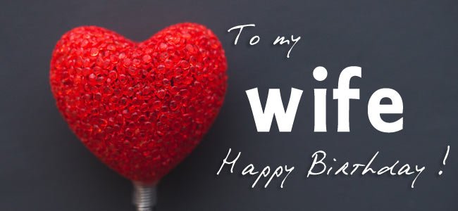 125+ Birthday Wishes List For Wife - Happy Birthday Wishes To Wife