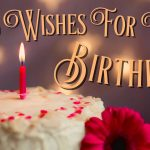 New cute Happy Birthday Wishes for father mother sister brother wife husband girlfriend boyfriend 77