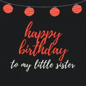 happy birthday wishes for little sister 3