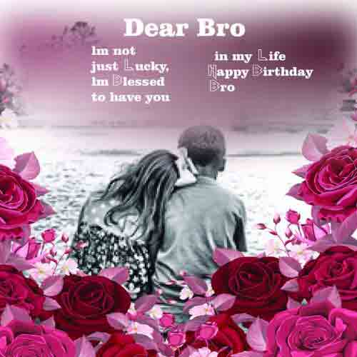 HAPPY BIRTHDAY WISHES FOR BROTHER CARD